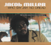 Jacob Miller - Who Say Jah No Dread: The Classic Augustus Pablo Sessions (Greensleeves) CD